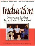 Induction : Connecting Teacher Recruitment to Retention, Richin, Roberta and Banyon, Richard, 0761946764