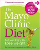 Mayo Clinic Diet, Mayo Clinic Staff and Good Books Staff, 1561486760