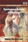 Spontaneous Activity in Education, Montessori, Maria, 8132016769