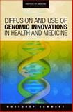 Diffusion and Use of Genomic Innovations in Health and Medicine : Workshop Summary, Roundtable on Translating Genomic-Based Research for Health, 0309116767