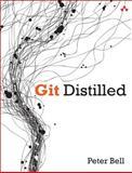 Git Distilled, Bell, Peter, 0321996763