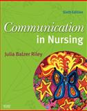 Communication in Nursing, Balzer Riley, Julia, 0323046762