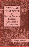 National Character in South African English Children's Literature, Elwyn Jenkins, 0415976766