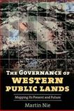 Governance of Western Public Lands, Martin, Nie, 0700616764