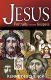 Jesus: Portraits from the Gospels, Kenneth Schenck, 0898276764