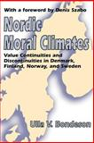 Nordic Moral Climates : Value Continuities and Discontinuities in Denmark, Finland, Norway, and Sweden, Bondeson, Ulla V., 1412806763