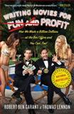 Writing Movies for Fun and Profit, Thomas Lennon and Robert Ben Garant, 1439186766