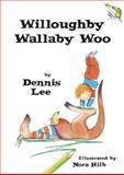 Willoughby Wallaby Woo, Dennis Lee, 1552636763