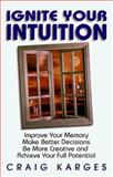 Ignite Your Intuition, Craig Karges, 1558746765