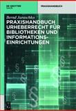 Praxishandbuch Urheberrecht Für Bibliotheken und Informationseinrichtungen, Juraschko, Bernd, 3110346761