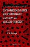 Electro-Rheological Fluids, Magneto-Rheological Suspensions and Associated Technology, Bullogh, W.A., 9810226764