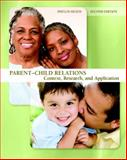 Parent-Child Relations : Context, Research, and Application, Heath, Phyllis, 0131596764