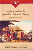 Major Problems in American Colonial History : Documents and Essays, Kupperman, Karen Ordahl and Paterson, Thomas, 0395936764