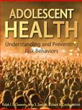 Adolescent Health : Understanding and Preventing Risk Behaviors, , 0470176768