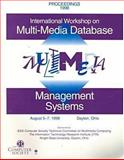 International Workshop on Multi-media Database Management Systems : August 5-7, 1998, Dayton, Ohio : Proceedings, Ohio) International Workshop on Multi-Media Database Management Systems (1998 : Dayton, 0818686766