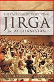 The Overview of Traditional Jirga in Afghanistan, Homayun Ahmadi, 1469186764
