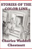 Stories of the Color Line, Charles Waddell Chestnutt, 1617206768