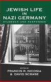 Jewish Life in Nazi Germany : Dilemmas and Responses, , 1845456769
