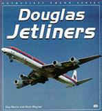 Douglas Jetliners, Guy Norris and Mark Wagner, 0760306761