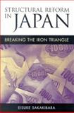 Structural Reform in Japan : Breaking the Iron Triangle, Sakakibara, Eisuke, 0815776764