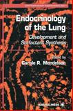 Endocrinology of the Lung : Development and Surfactant Synthesis, , 0896036766