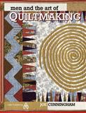 Men and the Art of Quiltmaking, Joe Cunningham, 1574326767