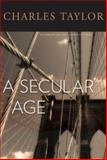 A Secular Age, Taylor, Charles, 0674026764