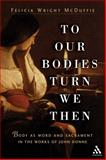 To Our Bodies Turn We Then, Felecia Wright McDuffie, 0826416764
