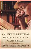 An Intellectual History of the Caribbean, Torres-Saillant, Silvio, 1403966761