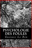 Psychologie des Foules, Gustave Le Bon, 1480196762