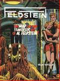 FELDSTEIN: the Mad Life and Fantastic Art of Al Feldstein!, Grant Geissman, 1613776764