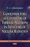 Gadolinium Foils as Converters of Thermal Neutrons in Detectors of Nuclear Radiation, Abdushukurov, D. A., 1617286761