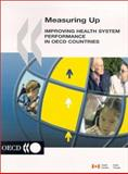 Measuring Up - Improving Health Systems Performance in OECD Countries, , 9264196765
