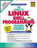 Complete Linux Shell Programming Training Course, Quigley, Ellie and Hawkins, Scott, 0130406767
