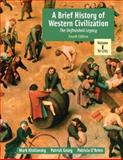 A Brief History of Western Civilization Vol. 1 : The Unfinished Legacy, (Chapters 1-16), Kishlansky, Mark A. and Geary, Patrick J., 0321196767