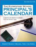 The Elementary School Principal's Calendar : A Month-by-Month Planner for the School Year, Ayres, Ida and Ricken, Robert, 1412936764