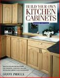 Build Your Own Kitchen Cabinets, Danny Proulx, 1558706763