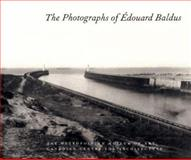 The Photographs of Edouard Baldus, Daniel, Malcolm, 0300086768
