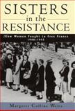 Sisters in the Resistance, Margaret Collins Weitz, 0471126764