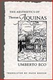 The Aesthetics of Thomas Aquinas, Eco, Umberto and Bredin, Hugh, 0674006763