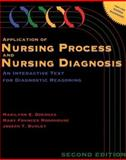 Application of Nursing Process and Nursing Diagnosis : An Interactive Text for Diagnostic Reasoning, Doenges, Marilynn E. and Moorhouse, Mary F., 0803626762