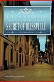 Miles Gardner and the Secret of Blissville, Angela Barnickle, 1463416768