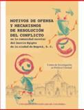 Motivos de Ofensa y Mecanismo de Resolución de Conflictos : En la Comunidad Escolar Del Barrio Egipto de la Ciudad de Bogotá D. C., Baquero, María Inés, 9586166767