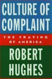 Culture of Complaint, Robert Hughes, 0195076761