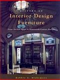 History of Interior Design and Furniture : From Ancient Egypt to Nineteenth-Century Europe, Blakemore, Robbie G., 0471286761