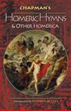 Chapman's Homeric Hymns and Other Homerica, Homer, 0691136769