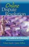 Online Dispute Resolution : Resolving Conflicts in Cyberspace, Rifkin, Janet and Katsh, Ethan, 0787956767