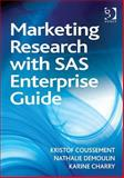 Marketing Research with Sas Enterprise Guide, Coussement, Kristof and Charry, Karine, 1409426769
