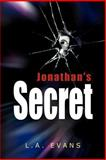 Jonathan's Secret, L. A. Evans, 1477126767