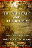 The Children and the Blood, Megan Peterson, 1482386763